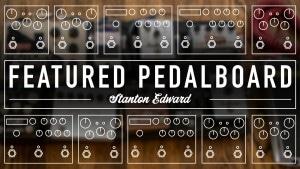 Strymon pedalboard feature Stanton Edward